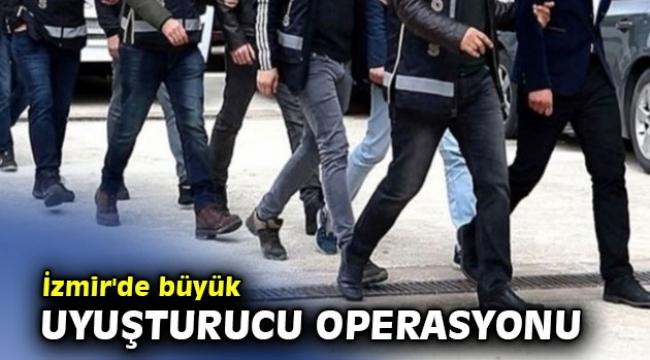 İzmir'de büyük uyuşturucu operasyonu