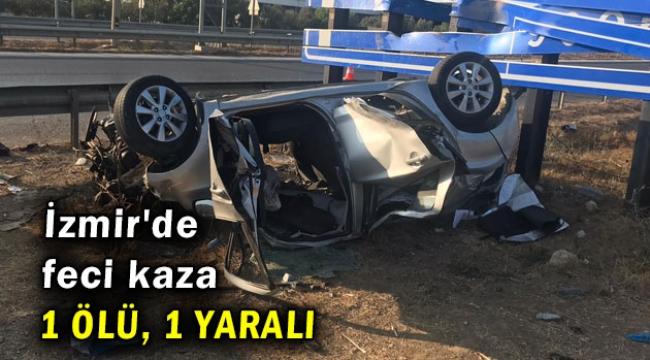 İzmir'de feci kaza! 1 ölü, 1 yaralı
