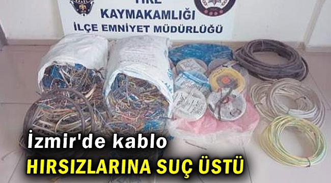 İzmir'de kablo hırsızlarına suç üstü