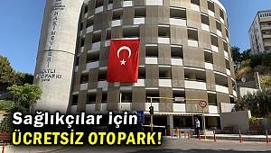 İzmir'de sağlıkçılar için ücretsiz otopark hizmeti sürüyor!