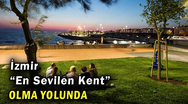 "İzmir ""En Sevilen Kent"" olacak"