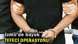 İzmir merkezli tefeci operasyonunda 13 kişi tutuklandı!