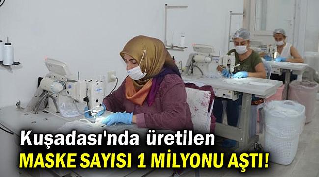 Kuşadası'nda üretilen maske sayısı 1 milyonu aştı!