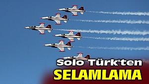 Solo Türk ve Türk Yıldızlarından selamlama uçuşu