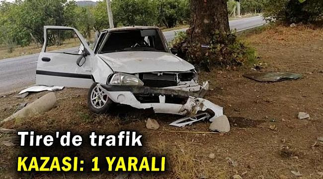 Tire'de trafik kazası: 1 yaralı