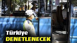 Türkiye genelinde Kovid-19 tedbirleri denetlenecek