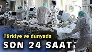 Türkiye ve dünyada son 24 saat covid-19 rakamları