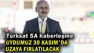 Türksat 5A haberleşme uydumuz 30 Kasım'da uzaya fırlatılacak