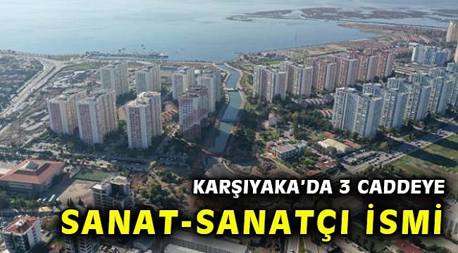 Vatandaş istedi Karşıyaka'da 3 caddenin ismi değişti