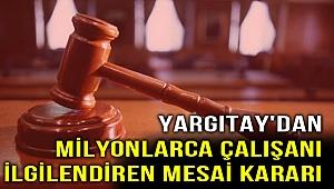 Yargıtay'dan milyonlarca çalışanı ilgilendiren flaş karar!