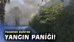Yasemin Kafe'de yangın paniği!
