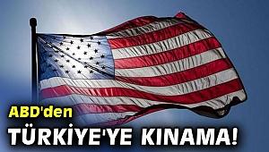 ABD'den Türkiye'ye kınama!