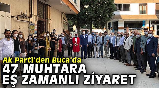 Ak Parti'den Buca'da 47 muhtara eş zamanlı ziyaret