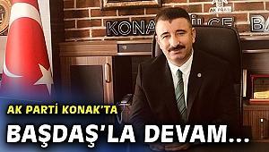 Ak Parti Konak'ta Başdaş'la devam kararı
