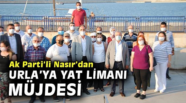 Ak Parti'li Nasır'dan Urla'ya yat limanı müjdesi