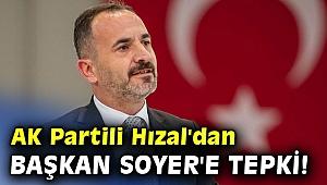 """AK Partili Hızal'dan Başkan Soyer'e tepki! """"İzmirli sahne şovuyla karşılaştı"""""""