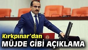 AK Partili Kırkpınar'dan müjde gibi açıklama