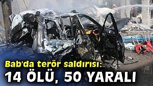 Bab'da terör saldırısı: 14 ölü, 50 yaralı