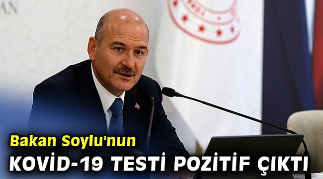 Bakan Soylu'nun Kovid-19 testi pozitif çıktı