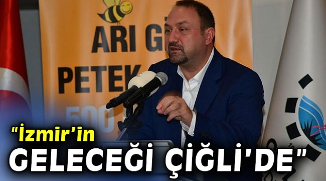 """Başkan Gümrükçü: """"İzmir'in geleceği Çiğli'de"""""""