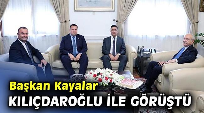 Başkan Kayalar Kılıçdaroğlu İle Görüştü