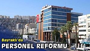 Bayraklı'da personel reformu