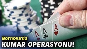 Bornova'da kumar operasyonu!