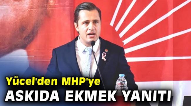 CHP'li Yücel'den MHP'ye askıda ekmek yanıtı