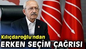 CHP lideri Kılıçdaroğlu'ndan erken seçim çağrısı