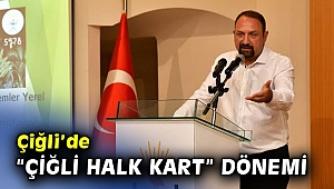"""Çiğli'de """"Çiğli Halk Kart"""" dönemi"""