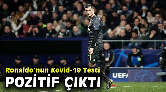 Cristiano Ronaldo'nun Kovid-19 testi pozitif çıktı