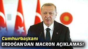 Cumhurbaşkanı Erdoğan'dan Macron açıklaması