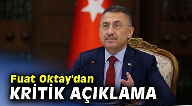 Cumhurbaşkanı Yardımcısı Oktay'dan kritik açıklama