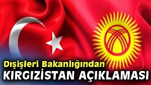 Dışişleri Bakanlığından Kırgızistan açıklaması