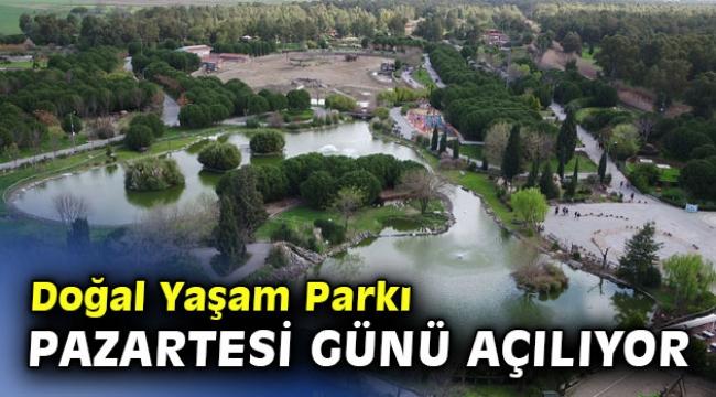 Doğal Yaşam Parkı pazartesi günü açılıyor