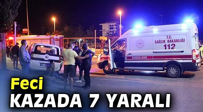 Feci kazada 7 yaralı