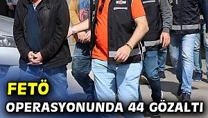 FETÖ'nün mahrem yapılanması operasyonunda 44 gözaltı!