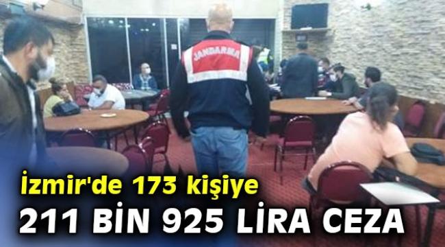 İzmir'de 173 kişiye, 211 bin 925 lira ceza