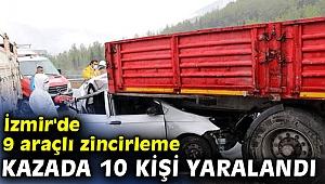 İzmir'de 9 araçlı zincirleme kazada 10 kişi yaralandı