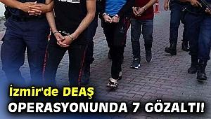 İzmir'de DEAŞ operasyonunda 7 gözaltı!