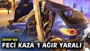 İzmir'de feci kaza 1 ağır yaralı