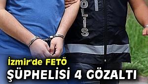 İzmir'de FETÖ şüphelisi 4 gözaltı
