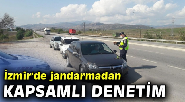 İzmir'de jandarmadan kapsamlı denetim
