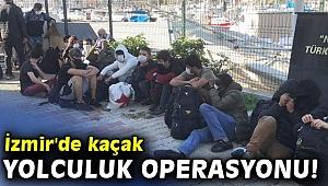İzmir'de kaçak yolculuk operasyonu!