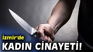 İzmir'de kadın cinayeti! Boşanma davası öncesi öldürüldü