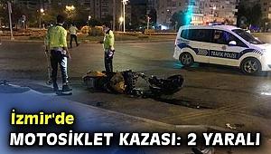 İzmir'de motosiklet kazası: 2 yaralı