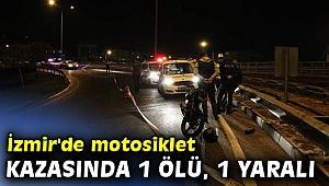 İzmir'de motosiklet kazasında 1 ölü, 1 yaralı