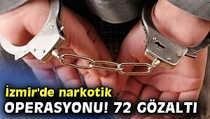 İzmir'de narkotik operasyonu! 72 gözaltı