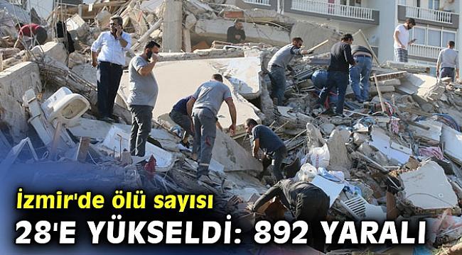 İzmir'de ölü sayısı 28'e yükseldi: 892 yaralı
