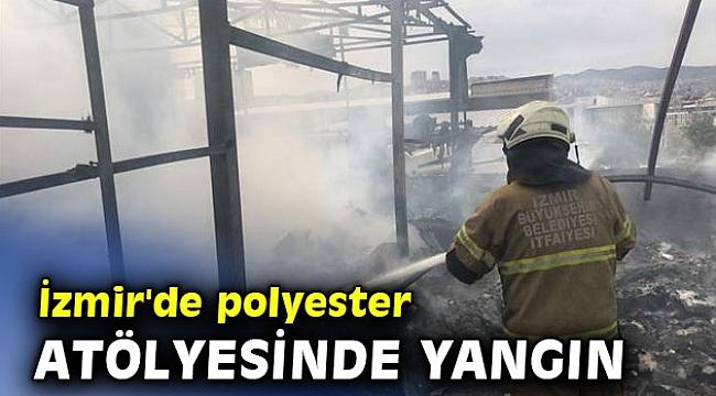 İzmir'de polyester atölyesinde yangın